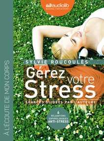 Gérez votre stress - Relaxations sophrologiq…