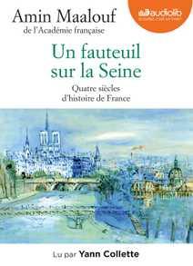 Un fauteuil sur la Seine - Quatre siècles d'…