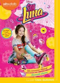 Soy Luna 1 - Un nouveau départ / Soy Luna 2 …
