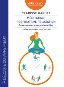 Méditation, respiration, relaxation - Se res…