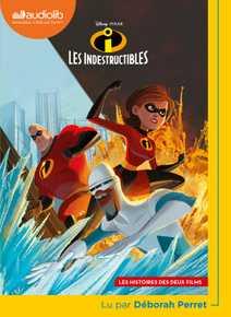 Les Indestructibles - Les histoires des deux…