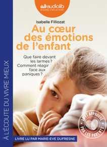 Au coeur des émotions de l'enfant - Comprend…