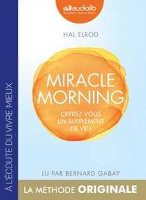 Miracle Morning - Offrez vous un supplément …
