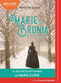 Marie et Bronia, le pacte des soeurs
