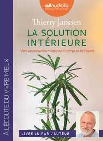 La Solution intérieure - Vers une nouvelle m…