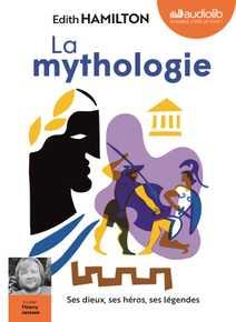 La Mythologie : ses dieux, ses héros, ses lé…