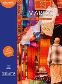 Le Maroc - Guide culturel et pratique