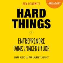 Hard Things, entreprendre dans l'incertitude