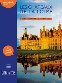 Les Châteaux de la Loire - Guide culturel et…