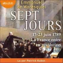 Sept Jours - 17-23 juin 1789 : la France ent…